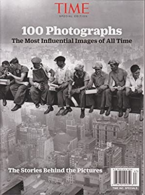 Time Special Edition 100 Photographs The Most Influential Images Of All Time Amazon Com Books