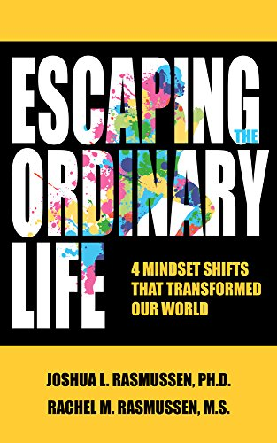 Download PDF Escaping the Ordinary Life - The Four Mindset Shifts that Transformed Our World