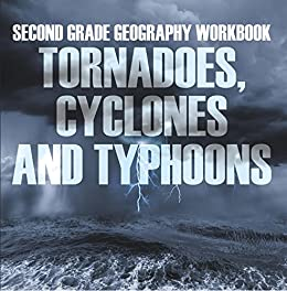 >DOC> Second Grade Geography Workbook: Tornadoes, Cyclones And Typhoons. Resort About PRONE Fuente ABOUT Design