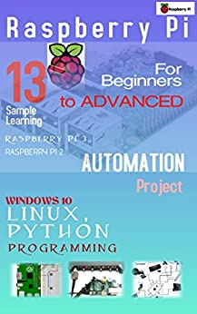 Raspberry Pi For Beginners to Advanced & Automation Projects
