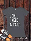 UGH. I need a Taco. Gilmore Girls inspired T-Shirt / Unisex Shirt - Gilmore Girls Shirt V2 - Ink Printed