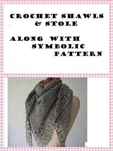 Crochet Shawls and stole along with Symbolic patterns