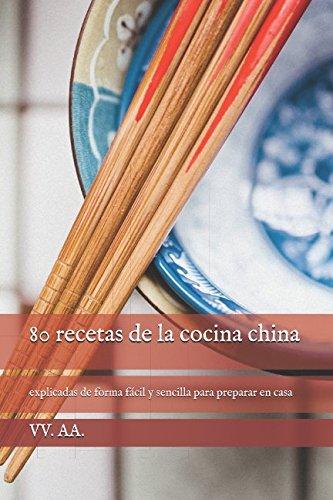 80 recetas de la cocina china (Spanish Edition) by VV. AA.