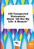 download ebook 100 unexpected statements about all but my life: a memoir pdf epub