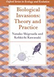 Biological Invasions : Theory and Practice, Shigesada, Nanako and Kawasaki, Kohkichi, 0198548524