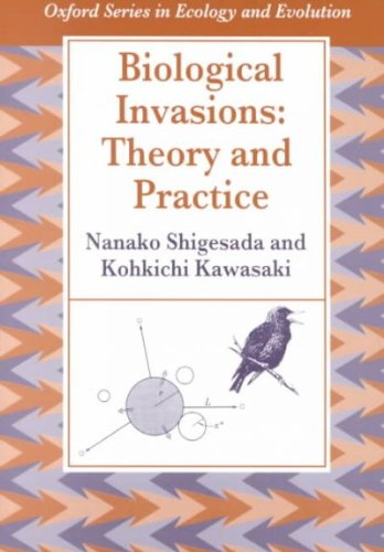 Biological Invasions: Theory and Practice (Oxford Series in Ecology and Evolution)