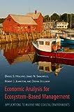 Economic Analysis for Ecosystem-Based Management, Daniel Holland and James Sanchirico, 1933115769