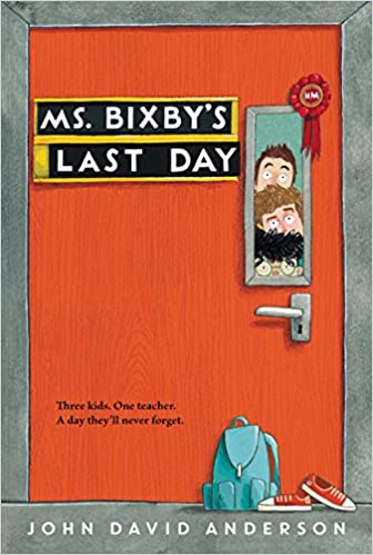 Ms  Bixby's Last Day: John David Anderson: 9780062338181