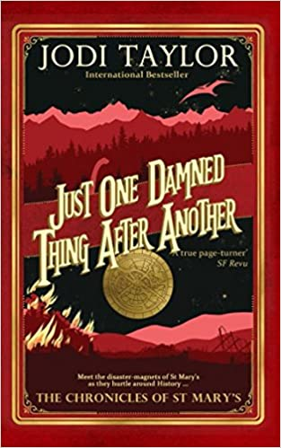 Just One Damned Thing After Another (The Chronicles of St. Mary's):  Amazon.co.uk: Taylor, Jodi: 9781910939529: Books