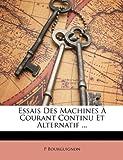 Essais des MacHines À Courant Continu et Alternatif, P. Bourguignon and P Bourguignon, 1148081607
