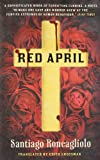 Front cover for the book Red April by Santiago Roncagliolo