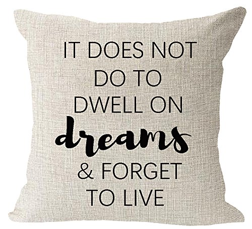It does not do to dwell on dreams and forget to Motivational Encouraged Quote housewarming Gift Cotton Linen Square Throw Waist Pillow Case Decorative Cushion Cover Pillowcase Sofa 18