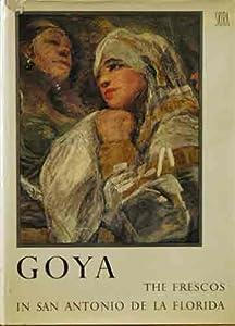 Goya: The Frescos in San Antonio de la Florida in Madrid Enrique Lafuente Ferrari and Profusely illustrated