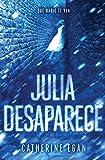Julia desaparece / Julia Vanishes (Spanish Edition)
