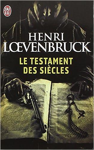 Livres gratuits en ligne Le Testament des siècles epub pdf