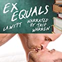Ex Equals Audiobook by L.A. Witt Narrated by Trip Warren