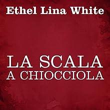 La scala a chiocciola Audiobook by Ethel Lina White Narrated by Silvia Cecchini