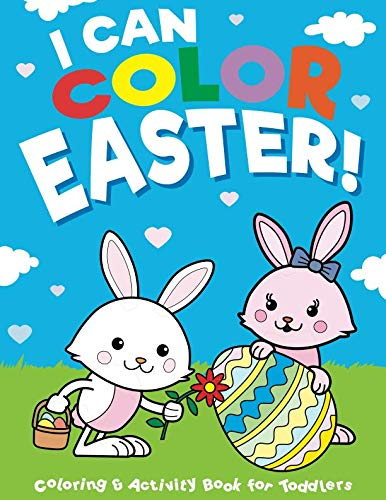 Cookie Basket Dreams - I Can Color Easter!: Coloring & Activity Book for Toddlers & Preschool Kids Ages 1-4: 100 Pages of Adorable Easter Fun for Boys & Girls (Big Dreams Art Supplies Coloring Books)