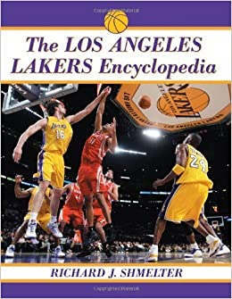 Book The Los Angeles Lakers Encyclopedia by Richard J. Shmelter (2012)