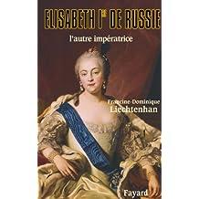 ÉLISABETH 1ÈRE DE RUSSIE