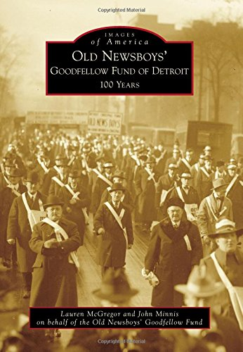 Old Newsboys Goodfellow Fund Of Detroit  100 Years  Images Of America