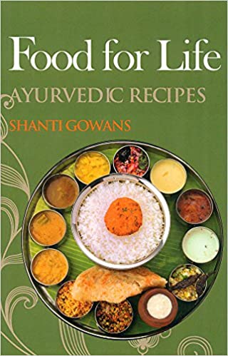 Buy Food for Life: Ayurvedic Recipes Book Online at Low Prices in