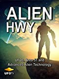 Alien Hwy - UFOs, Area 51 and Advanced Alien Technology