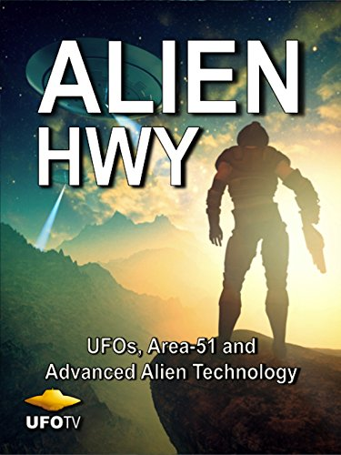 Alien Hwy   Ufos  Area 51 And Advanced Alien Technology