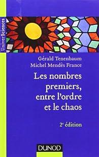 Les nombres premiers, entre l'ordre et le chaos - 2e éd. par Gérald Tenenbaum