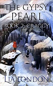 The Gypsy Pearl Book 2: Craggy by [London, Lia]