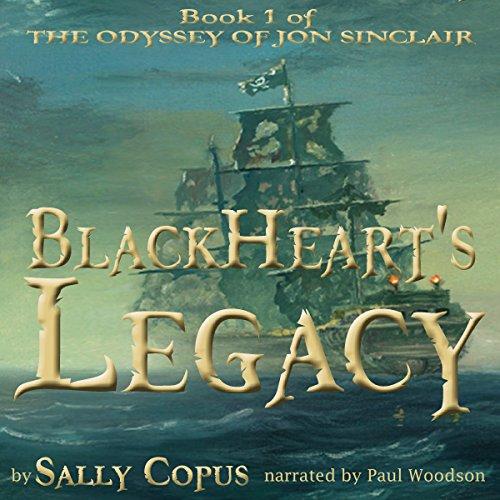 BlackHeart's Legacy: The Odyssey of Jon Sinclair, Book 1