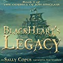 BlackHeart's Legacy: The Odyssey of Jon Sinclair, Book 1 Audiobook by Sally Copus Narrated by Paul Woodson