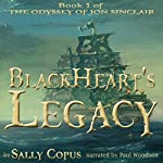 BlackHeart's Legacy: The Odyssey of Jon Sinclair, Book 1 | Sally Copus