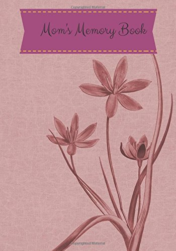 Mom's Memory Book: Lilac Flower Cover *Updated Design* Preserve Memoirs With Our Beautiful Book  Journal, Keepsake To Fill In  Perfect For Mother's ... Your Legacy (New Parents Gifts) (Volume 6) ebook