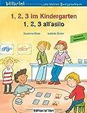 1, 2, 3 im Kindergarten: 1, 2, 3 all'asilo / Kinderbuch Deutsch-Italienisch