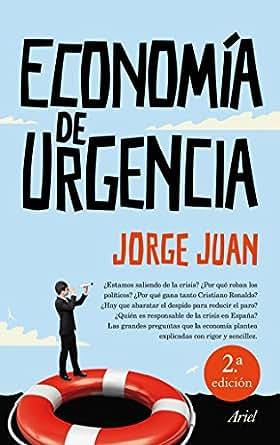 Economía de urgencia eBook: Jorge Juan: Amazon.es: Tienda