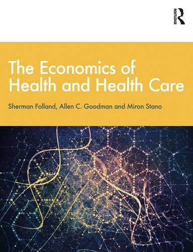 The Economics of Health and Health Care by Routledge