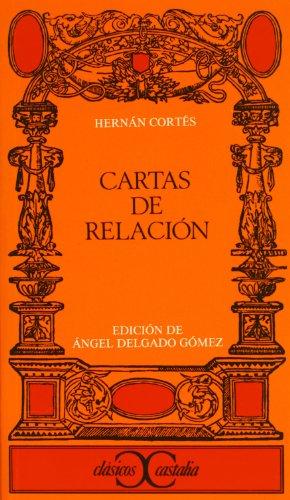 Cartas de relacion (Clasicos Castalia) (Spanish Edition)
