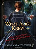 Image of What Alice Knew: A Most Curious Tale of Henry James and Jack the Ripper
