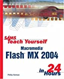 Sams Teach Yourself Macromedia Flash MX 2004 in 24 Hours, Phillip Kerman, 0672325942