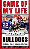img - for Game of My Life Georgia Bulldogs: Memorable Stories of Bulldog Football book / textbook / text book
