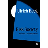 Risk Society: Towards a New Modernity (Published in association with Theory, Culture & Society)