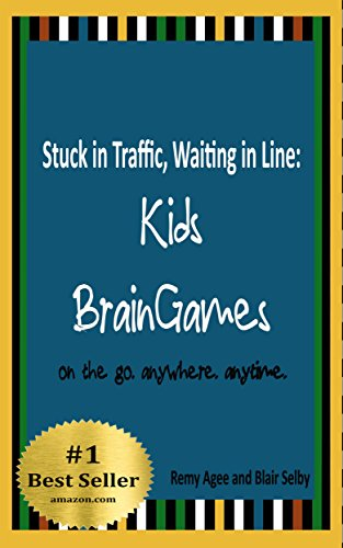 Book: Stuck in Traffic, Waiting in Line - Kids BrainGames - on the go. anywhere. any time. (Adventure Thru Imagination Books) by Remy Agee and Blair Selby
