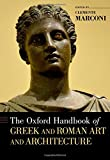 The Oxford Handbook of Greek and Roman Art and Architecture (Oxford Handbooks)