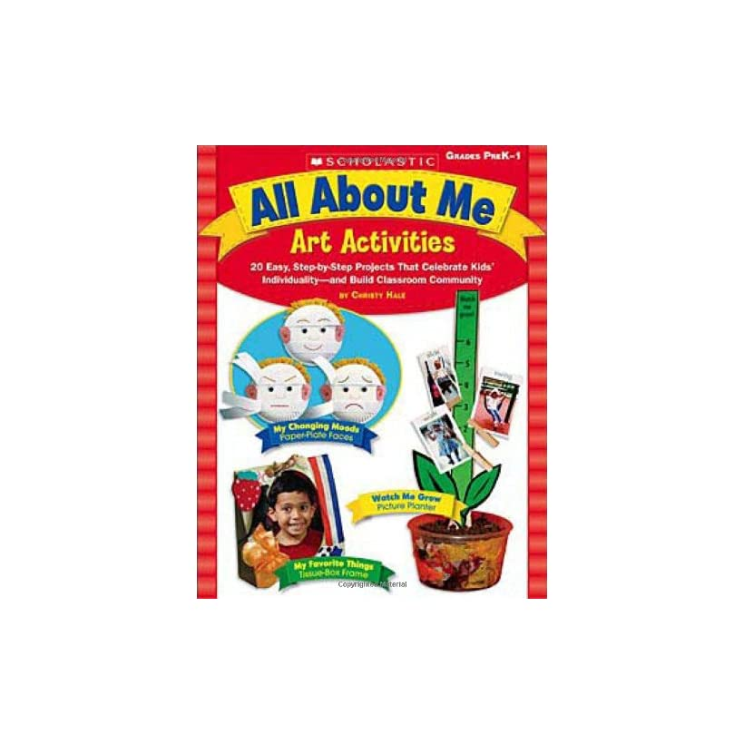 All About Me Art Activities 20 Easy, Step by Step Projects That Celebrate Kids Individuality—and Build Classroom Community