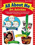 All about Me Art Activities, Scholastic, Inc. Staff and Christy Hale, 0439531500