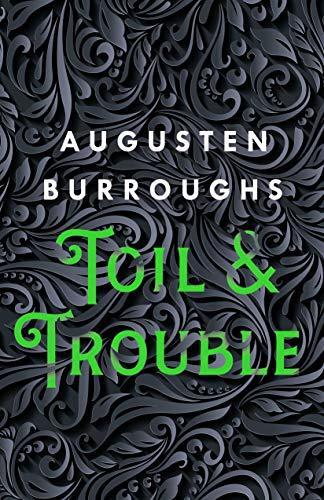 Toil & Trouble, Augusten Burroughs