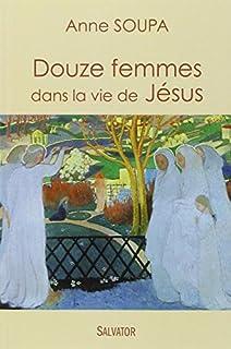 Douze femmes dans la vie de Jésus, Soupa, Anne