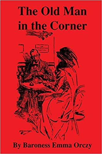 Amazon The Old Man In The Corner 9781986737418 Baroness Emma