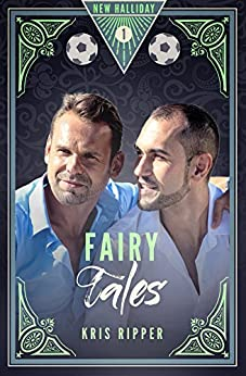 Fairy Tales (New Halliday Book 1) by [Ripper, Kris]